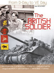 Histoire And Collections Books   N/A The British Soldier From D-Day to VE-Day HNC2036