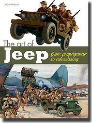 Histoire And Collections Books   N/A The Art of Jeep - From Propaganda to Advertising (Hardback) HNC2210