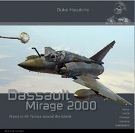 Historical Military Heritage Books   N/A Duke Hawkins Aircraft in Detail 3: Dassault Mirage 2000 Flying in Air Forces around the World HMH3