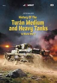inCombat #3: History of the Turán Medium and Heavy Tanks in World War II #KAG88003