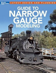Kalmbach Books   Model Railroader's Guide to Narrow Gauge Modeling KAL12490