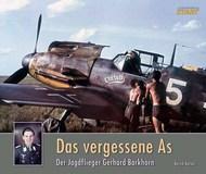 Das vergessene As. Der Jagdfliger Gerhard Barkhorn by Bend Barbas #STARTDAS