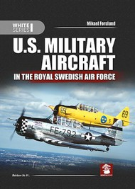 MMP Publishing  No Scale U.S. Military Aircraft in the Royal Swedish Air Force MMP1043
