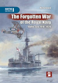 MMP Publishing  No Scale The Forgotten War of the Royal Navy Baltic Sea 1918-1920 MMP1777