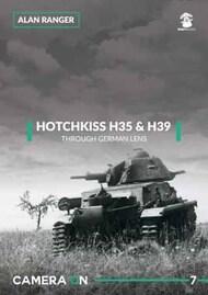 MMP Publishing  No Scale Camera On #7: Hotchkiss H35 & H39 Through German Lens MMP1845