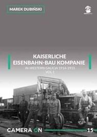 MMP Publishing  No Scale Camera On #15: Kaiserliche Eisenbahn-Bau Kompanie in Western Galicia 1914-1915 MMP8334