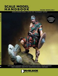 Mr Black Publications   Scale Model Handbook: Figure Modelling Vol.1 BPL1