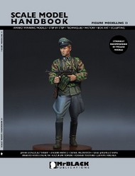 Mr Black Publications   Scale Model Handbook: Figure Modelling Vol.13 BPL13