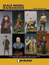 Mr Black Publications   Scale Model Handbook: Figure Modelling Vol.18 BPL18