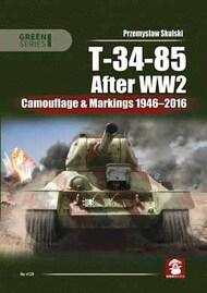 Mushroom Model Publications  No Scale Soviet T-34-85 After WW2: Camouflage & Markings 1946-2016 MMP4126
