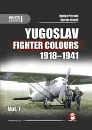 Mushroom Model Publications  No Scale Yugoslav Fighter Colours volume 1 1918 - 1941 MMP57-0