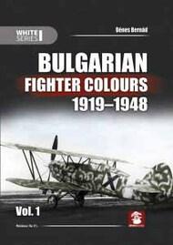 Mushroom Model Publications  No Scale Bulgarian Fighter Colours 1919-1948. White Series - Volume 1 - Denes Bernad. MMP9136