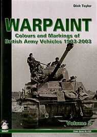Mushroom Model Publications  None Warpaint volume 2 Colours and Markings of British Army Vehicles 1903-2003 - Pre-Order Item MMP92-0