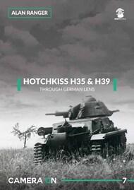 Mushroom Model Publications  No Scale HOTCHKISS H35 & H39. THROUGH A GERMAN LENS MMPCAM07
