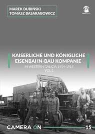 Mushroom Model Publications  No Scale K.U.K. EISENBAHN-BAU KOMPANIE IN WESTERN GALICIA 1914-1915 VOL. 1 MMPCAM15