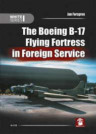 The Boeing B-17 Flying Fortress in Foreign Service .White Series #QM9138