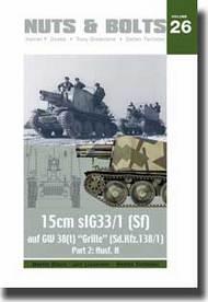 Vol. 26 - 15cm sIG 33/1 (Sf) auf GW 38(t) Grille (Sd.Kfz.138/1) Part 2: Ausf. H  #NB026