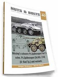 Vol. 40 - Bussing Schwere Pz.Spahwagen Pt.3: SdKfz.234 8-Rad and Variants #NB040