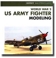 Osprey Publications   N/A Collection - WWII US Army Fighter Modeling Masterclass OSP0617