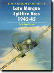 Osprey Publications   N/A Aircraft of the Aces: Late Marque Spitfire Aces OSPACE05