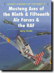 Osprey Publications   N/A Aircraft of the Aces: Mustang Aces of the 9th/15th Air Force and RAF OSPACE07
