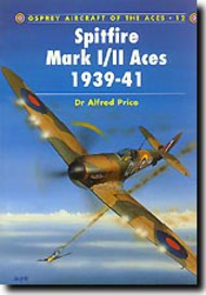 Osprey Publications   N/A Aircraft of the Aces: Spitfire Mk.I&2 Aces 1939-41 OSPACE12