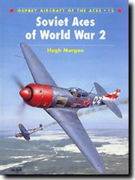 Osprey Publications   N/A Aircraft of the Aces: Soviet Aces of World War II OSPACE15