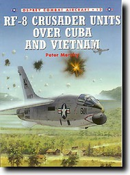 Osprey Publications   N/A RF-8 Crusader Units Over Cuba & Vietnam OSPCOM12