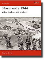 Osprey Publications   N/A Campaign: Normandy 1944 - Allied Landings & Breakouts OSPCAM01