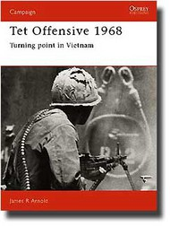 Osprey Publications   N/A Collection - Campaign: TET Offensive 1968: Turning Point in Vietnam OSPCAM04