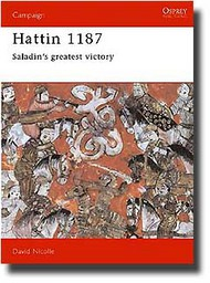 Osprey Publications   N/A Campaign: Hatlin 1187 - Saladin Greatest Victory OSPCAM19