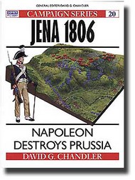 Osprey Publications   N/A Campaign: Jena 1806 - Napoleon Destroys Prussia OSPCAM20