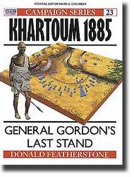 Osprey Publications   N/A Campaign: Khartoom 1884 - General Gordon Last Stand OSPCAM23