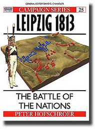 Osprey Publications   N/A Campaign: Neipzig 1813 - the Battle of the Nations OSPCAM25