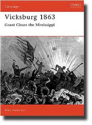 Osprey Publications   N/A Campaign: Vicksburg 1863 - Grant Clears the Mississipi OSPCAM26