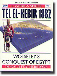 Osprey Publications   N/A Campaign: Tel Ek-Kebir 1882: Wolseley's Conquest of Egypt OSPCAM27