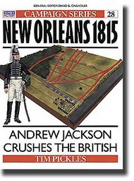 Osprey Publications   N/A Campaign: New Orleans 1815 - Andrew Jackson Crushes The British OSPCAM28