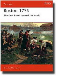 Osprey Publications   N/A Boston 1775 - The Shot Heard Around the World OSPCAM37