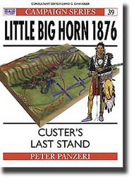 Osprey Publications   N/A Little Big Horn 1876 - Custer's Last Stand OSPCAM39