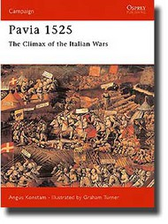 Osprey Publications   N/A Pavia 1525 - Charles V Crushes the French Retreat OSPCAM44