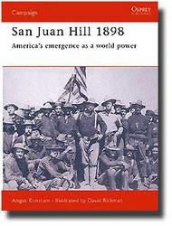 Osprey Publications   N/A San Juan Hill 1898: America's Emergence as a World Power OSPCAM57