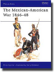 Osprey Publications   N/A Collection - The Mexican-American War 1846-48 OSPMAA056