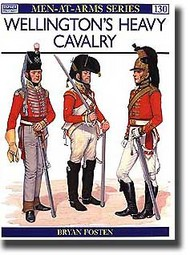 Osprey Publications   N/A Wellingtons Heavy Cavalry OSPMAA130