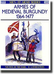 Osprey Publications   N/A Armies of Medieval Burgundy 1364-1477 OSPMAA144
