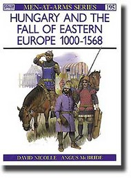 Osprey Publications   N/A Collection - Hungary & The Fall of Eastern Europe 1000-1568 OSPMAA195