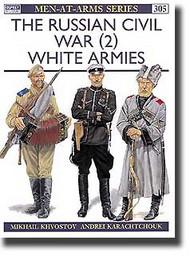 Osprey Publications   N/A Russian Civil War (2): White Armies OSPMAA305