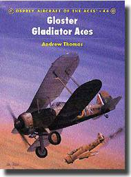 Osprey Publications   Aircraft of the Aces: Gloster Gladiator Aces OSPACE44