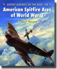 Osprey Publications   Aircraft of the Aces: American Spitfire Aces WWII OSPACE80