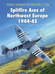 Osprey Publications   N/A Aircraft of the Aces: Spitfire Aces of Northwest Europe 1944-45 OSPACE122