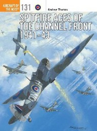 Osprey Publications   N/A Aircraft of the Aces: Spitfire Aces of the Channel front 1941-43 OSPACE131